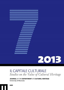 Il Capitale Culturale. Studies on the Value of Cultural Heritage, n. 7/2013